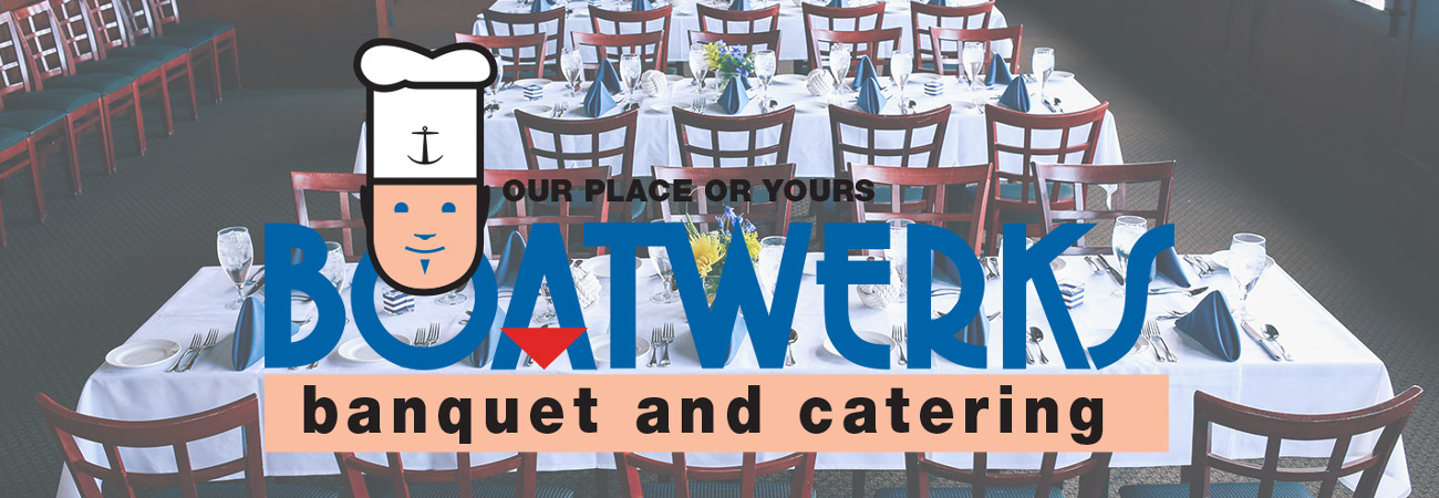 Boatwerks Banquet and Catering