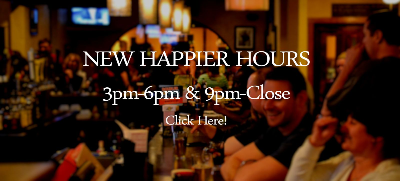 New Happier Hours!